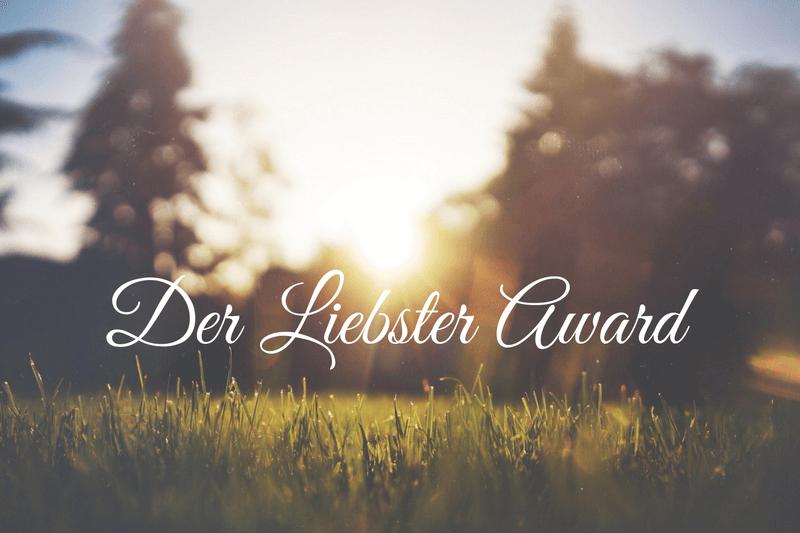 Der Liebster Award – 11 Fragen, 11 Antworten