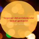 Veganer Adventskalender selbst gemacht