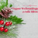 Vegane Weihnachtsgeschenke 21 tolle Ideen für die ganze Familie
