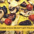 vegane Pizza mit Polenta Rezept